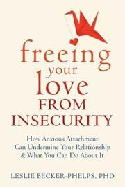 Insecure in Love by Leslie Becker-Phelps
