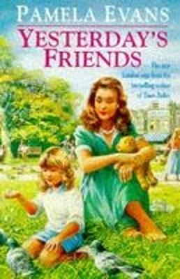 Yesterday's Friends by Pamela Evans