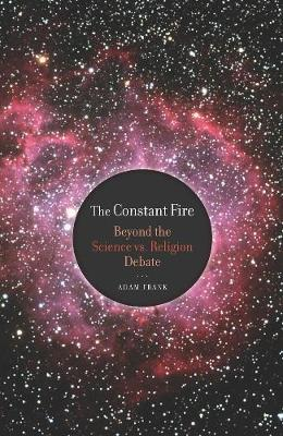 The Constant Fire by Adam Frank