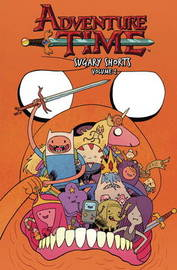 Adventure Time: Sugary Shorts: Vol. 2 by Roger Langridge