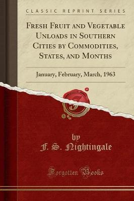 Fresh Fruit and Vegetable Unloads in Southern Cities by Commodities, States, and Months by F S Nightingale