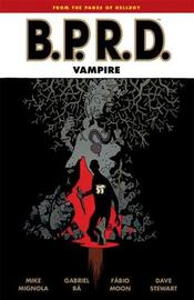 B.p.r.d.: Vampire (second Edition) by Mike Mignola