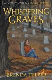 Whispering Graves by Brenda Felber