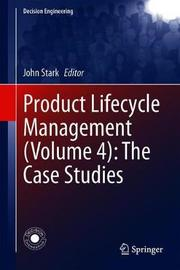 Product Lifecycle Management (Volume 4): The Case Studies