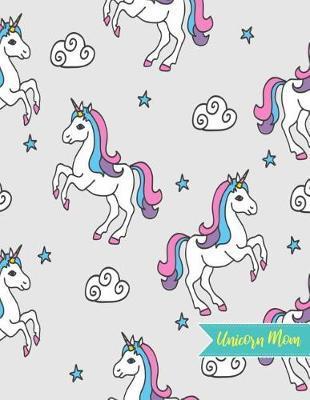 Unicorn Mom by Hope Fry