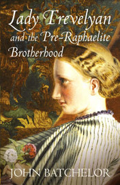 Lady Trevelyan and the Pre-Raphaelite Brotherhood by John Batchelor image