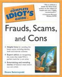 Complete Idiot's Guide to Frauds, Scams and Cons by Duane Swierczynski image