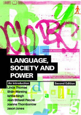 Language, Society and Power: An Introduction by Linda Thomas