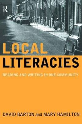Local Literacies: Reading and Writing in One Community by David Barton