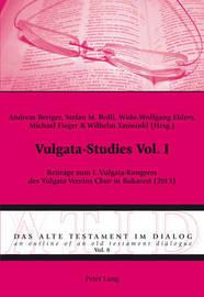 Vulgata-Studies Vol. I: Beitraege Zum I. Vulgata-Kongress Des Vulgata Vereins Chur in Bukarest (2013) image