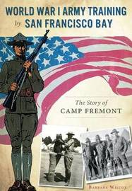 World War I Army Training by San Francisco Bay by Barbara Wilcox