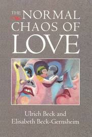 The Normal Chaos of Love by Elisabeth Beck-Gernsheim