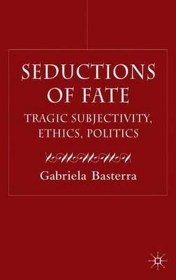Seductions of Fate by Gabriella Basterra