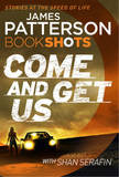 Come and Get Us by James Patterson