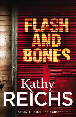 Flash and Bones (Tempe Brennan #14) (Uk Ed.) by Kathy Reichs