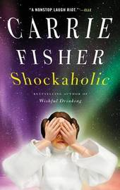 Shockaholic by Carrie Fisher