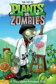 The Art of Plants vs. Zombies: A Visual Retro Retrospec Book by Various ~