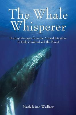 The Whale Whisperer by Madeleine Walker