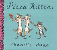 Pizza Kittens by Charlotte Voake image
