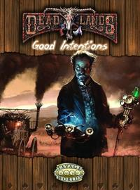 Savage Worlds RPG: Deadlands - Good Intentions