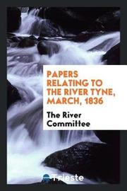 Papers Relating to the River Tyne, March, 1836 by The River Committee image