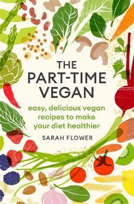 The Part-time Vegan by Sarah Flower image
