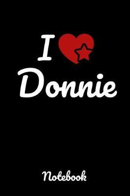 I love Donnie Notebook by Donnie Lovers Publishing
