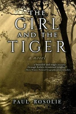 The Girl and the Tiger by Paul Rosolie