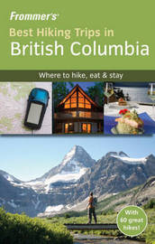 Frommer's Best Hiking Trips in British Columbia by Christie Pashby image