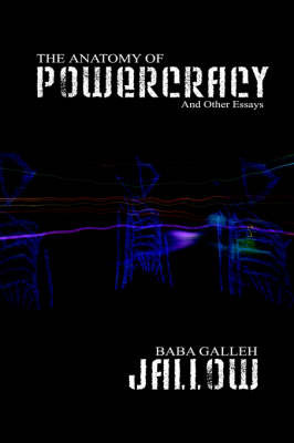 The Anatomy of Powercracy and Other Essays by Baba, Galleh Jallow