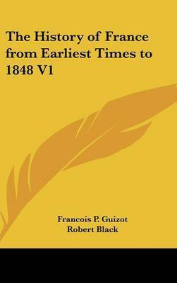 The History of France from Earliest Times to 1848 V1 by Francois P. Guizot