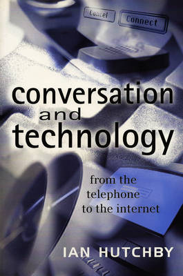 Conversation and Technology by Ian Hutchby image