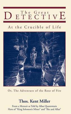 The Great Detective at the Crucible of Life by Thos. Kent Miller image