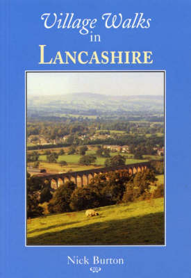 Village Walks in Lancashire by Nick Burton