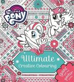 My Little Pony: Ultimate Creative Colouring by My Little Pony