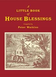 A Little Book of House Blessings by Peter Watkins