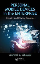 Personal Mobile Devices in the Enterprise by Lawrence Gerard Dobranski