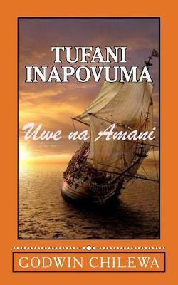 Tufani Inapovuma by Rev Godwin Chilewa