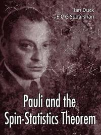 Pauli And The Spin-statistics Theorem by Ian Duck