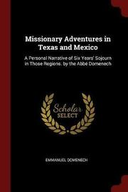 Missionary Adventures in Texas and Mexico by Emmanuel Domenech