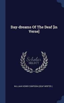 Day-Dreams of the Deaf [in Verse] image