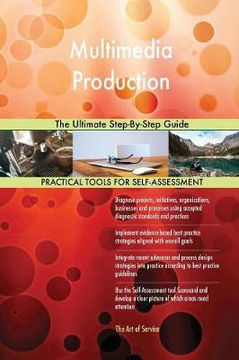 Multimedia Production the Ultimate Step-By-Step Guide by Gerardus Blokdyk image