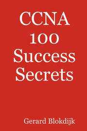 CCNA 100 Success Secrets by Gerard Blokdijk image