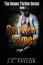 Survival Games by J.E. Taylor