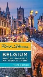 Rick Steves Belgium (Third Edition) by Rick Steves