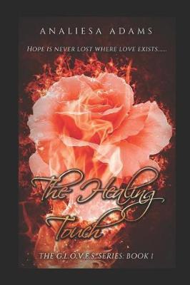The Healing Touch by Analiesa Adams