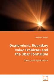 Quaternions, Boundary Value Problems and the Dbar Formalism by Dimitrios Pinotsis image