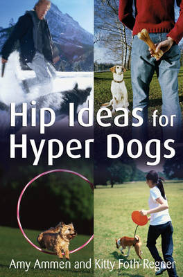 Hip Ideas for Hyper Dogs by Amy Ammen image