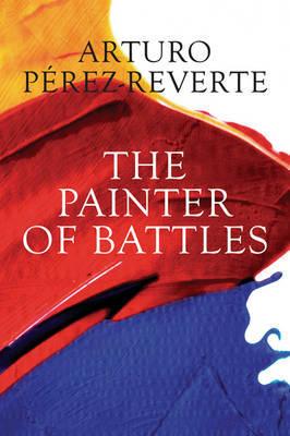 The Painter of Battles by Arturo Perez-Reverte image