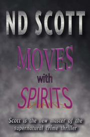Moves with Spirits by N.D. Scott image